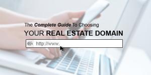 The Complete Guide To Choosing Your Real Estate Domain