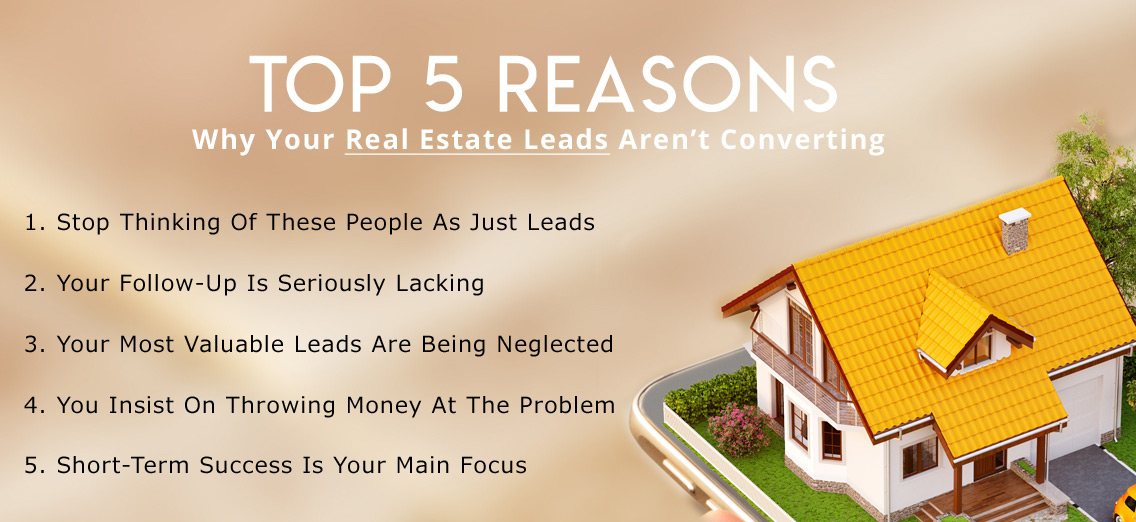 Reasons Why Your Real Estate Leads Aren't Converting
